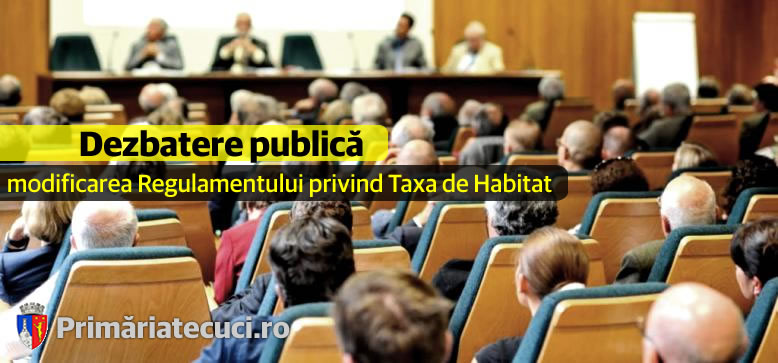 dezbatere-publica-taxa-de-habitat-Tecuci