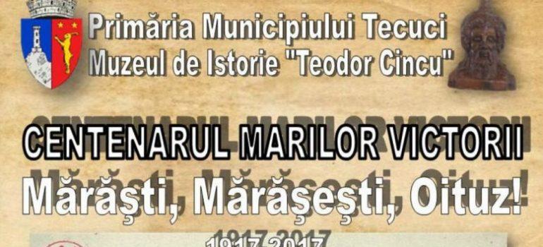Centenarul Marilor victorii Marasesti Marasti Oituz - Tecuci