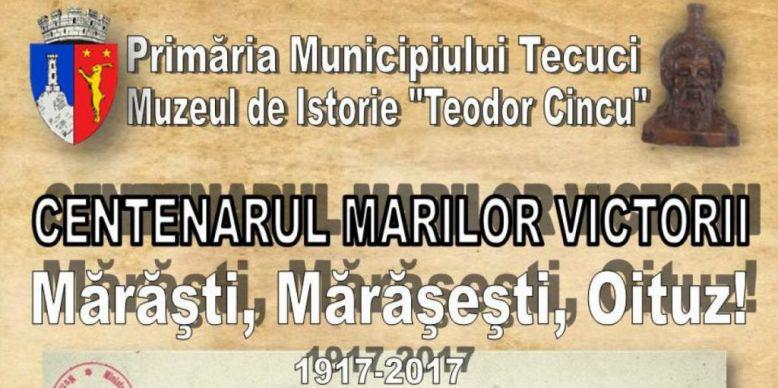 Centenarul-Marilor-victorii-Marasesti-Marasti-Oituz-Tecuci
