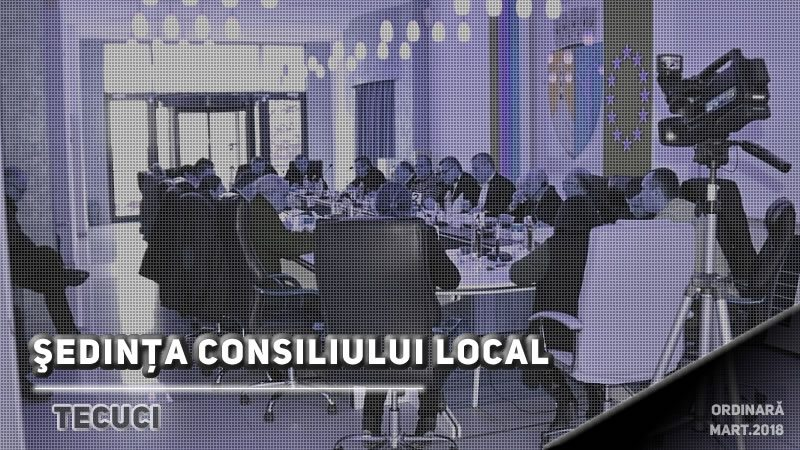 Ședinţă ordinară a Consiliului Local în data de 29.03.2018