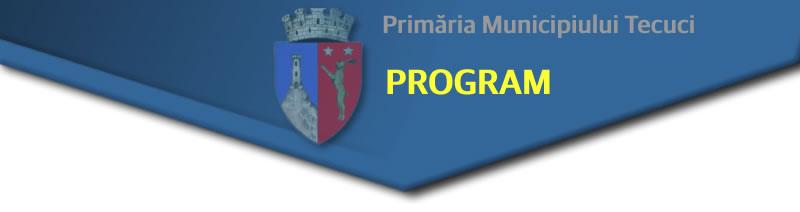 Programul de lucru al Primariei Tecuci