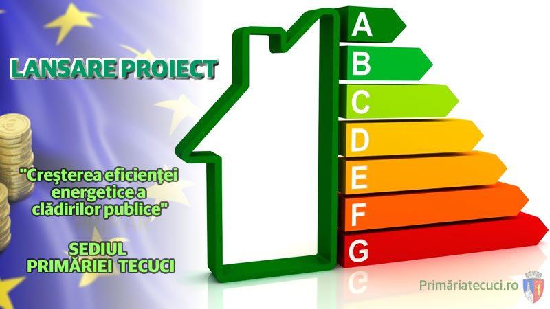 Lansare proiect Cresterea eficientei energetice sediul Primariei Tecuci